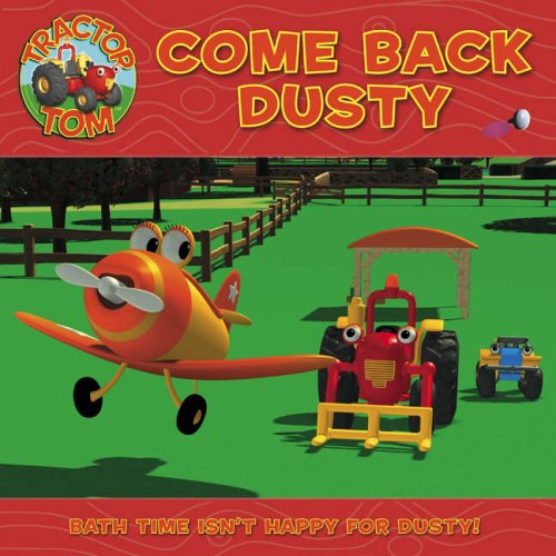 9780007199334: Tractor Tom ? Come Back, Dusty