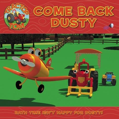 9780007199334: Come Back, Dusty (Tractor Tom)