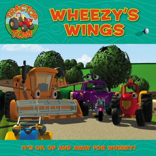 9780007199341: Tractor Tom ? Wheezy?s Wings