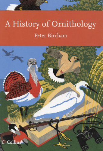 A History of Ornithology, New Naturalist: Bircham, Peter