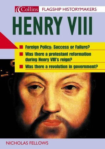 9780007199860: Flagship Historymakers - Henry VIII