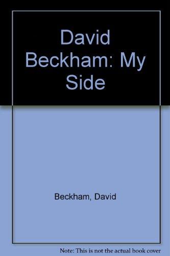 9780007199884: David Beckham: My Side