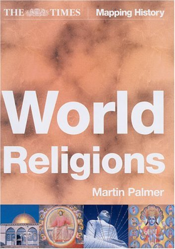 9780007199914: The Times World Religions: A Comprehensive Guide to the Religions of the World (Times Mapping History)