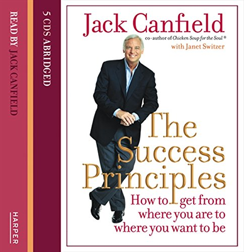 9780007200115: The Success Principles: How to Get from Where You Are to Where You Want to Be