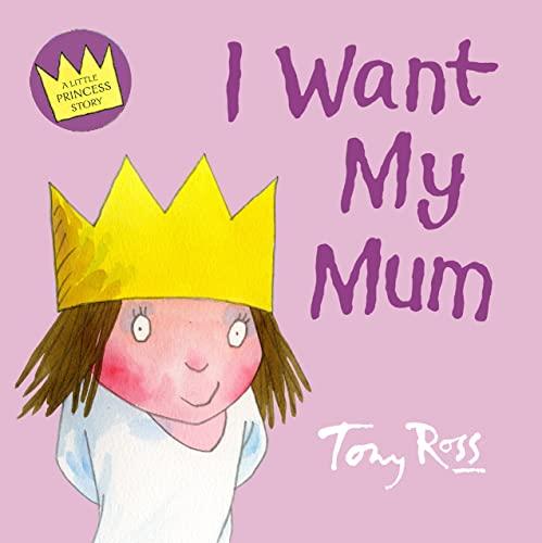 9780007200337: Little Princess - I Want My Mum