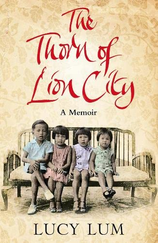 9780007200351: The Thorn of Lion City: A Memoir