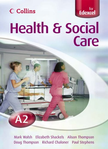 9780007200405: A2 for EDEXCEL Student's Book (Collins A Level Health and Social Care)