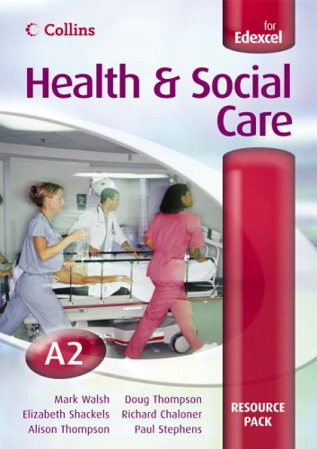 9780007200443: Collins A Level Health and Social Care - A2 for EDEXCEL Resource Pack (GCSE Health and Social Care)