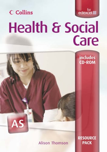 9780007200481: Health and Social Care: Resource Pack: AS for EDEXCEL (GCSE Health and Social Care)