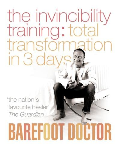 9780007200726: The Invincibility Training: Total Transformation in 3 Days (Barefoot Doctor)