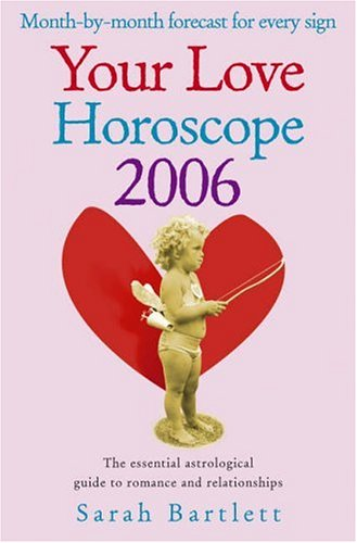 9780007200863: Your Love Horoscope 2006: Your Essential Astrological Guide to Romance and Relationships