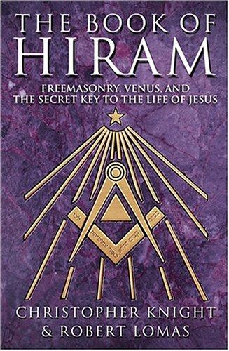 9780007200887: The Book of Hiram: Freemasonry, venus and the secret key to the life of Jesus