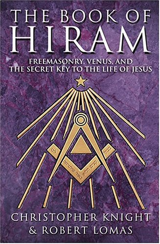 9780007200887: Book Of Hiram: Freemasonry, Venus, Secret Key To Life Of Jesus