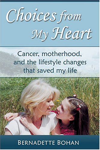9780007200900: Choices from my Heart: Cancer, motherhood, and the lifestyle changes that saved my life