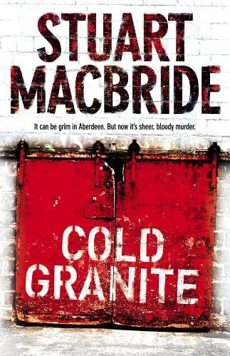 Cold Granite: Stuart MacBride