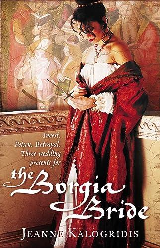 The Borgia Bride: Jeanne Kalogridis