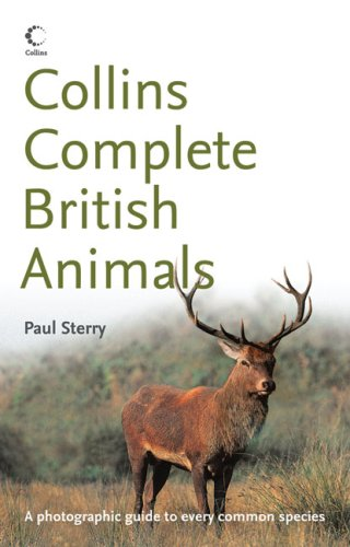9780007201372: Collins Complete British Animals: A Photographic Guide to Every Common Species (Collins Complete Photo Guides)