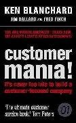 9780007201396: Customer Mania!: It's Never Too Late to Build a Customer-Focused Company