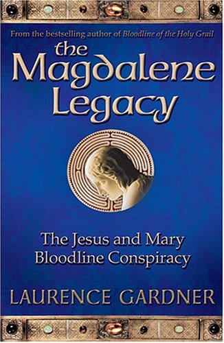 9780007201860: The Magdalene Legacy: The Jesus and Mary Bloodline Conspiracy