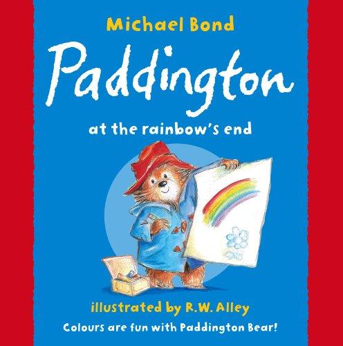 Paddington at the Rainbow's End: Bond, Michael