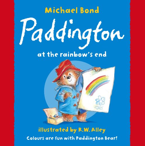9780007201990: Paddington at the Rainbow's End