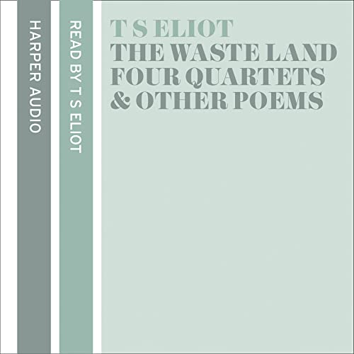 9780007202638: T. S. Eliot Reads The Waste Land, Four Quartets and Other Poems