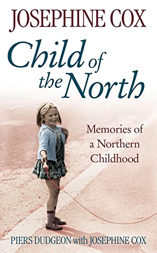 9780007202782: Child of the North: Memories of a Northern Childhood