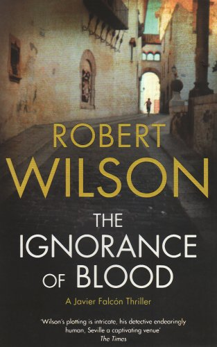 9780007202942: The Ignorance of Blood: Javier Falcon Bk. 4