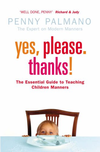 9780007202997: Yes, Please. Thanks!: Teaching Children of All Ages Manners, Respect and Social Skills for Life