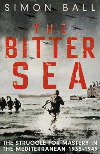 9780007203055: The Bitter Sea: The Brutal World War II Fight for the Mediterranean