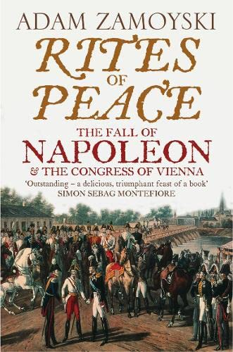 9780007203062: Rites of Peace: The Fall of Napoleon and the Congress of Vienna