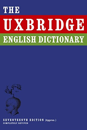 9780007203376: The Uxbridge English Dictionary. Tim Brooke-Taylor ... [Et Al.] (I'm Sorry I Haven't a Clue)
