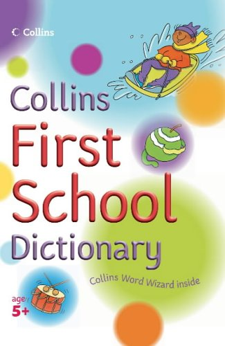 9780007203529: Collins First School Dictionary (Collins Primary Dictionaries)
