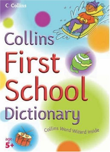 9780007203536: Collins First School Dictionary (Collins Primary Dictionaries)