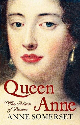 Queen Anne: A Biography - Somerset, Anne