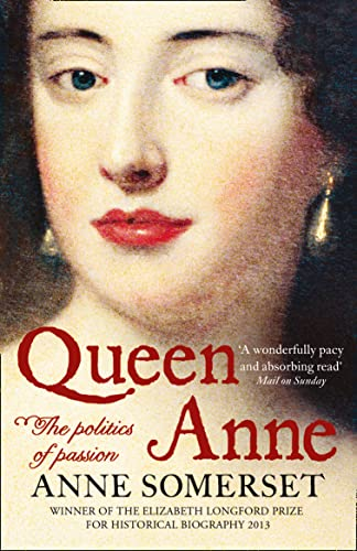 9780007203765: Queen Anne: The Politics of Passion