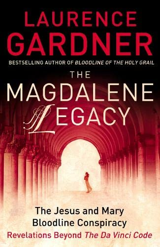9780007203970: The Magdalene Legacy: The Jesus and Mary Bloodline Conspiracy - Revelations Beyond The Da Vinci Code