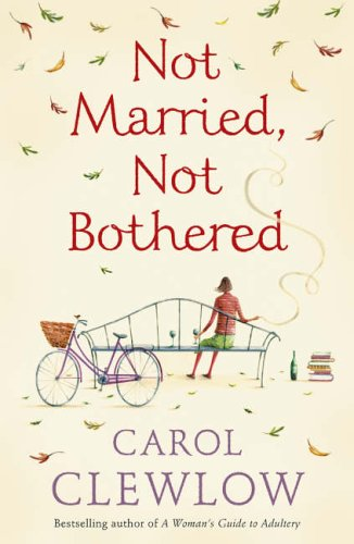 9780007204007: Not Married, Not Bothered: An ABC for Spinsters