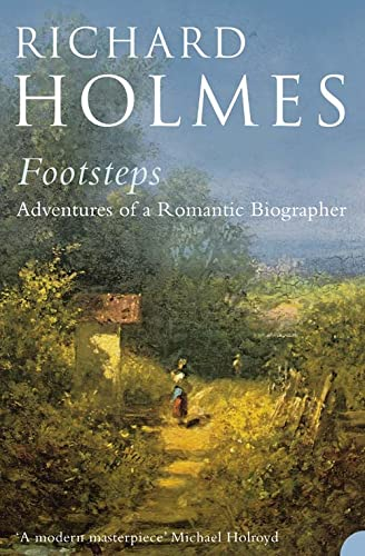 9780007204533: Footsteps: Adventures of a Romantic Biographer