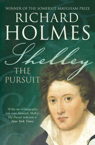 9780007204588: Shelley: The Pursuit