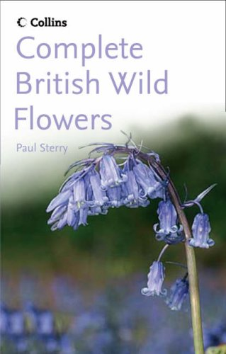 9780007204694: Collins Complete Guide to British Wild Flowers: A Photographic Guide to every common species