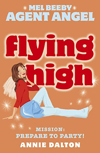 9780007204731: Flying High (Mel Beeby, Agent Angel, Book 3)