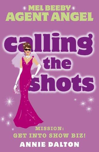 9780007204748: Calling the Shots: Mission: Get Into Show Biz! (Mel Beeby Agent Angel)