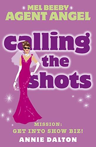 Calling the Shots: Mission: Get Into Show: Dalton, Annie