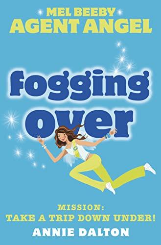 Fogging Over (Mel Beeby, Agent Angel, Book: Dalton, Annie