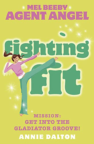 9780007204762: Fighting Fit (Mel Beeby, Agent Angel, Book 6)