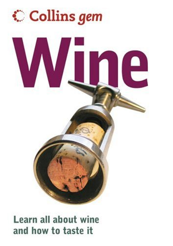9780007204861: Collins Gem Wine: Learn All About Wine and How to Taste It