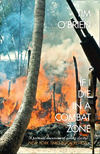 9780007204977: If I Die in a Combat Zone (Harper Perennial Modern Classics)
