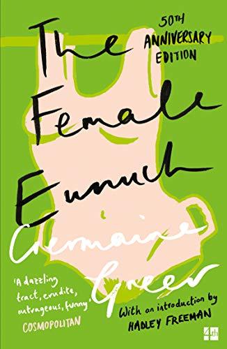 9780007205011: Female Eunuch
