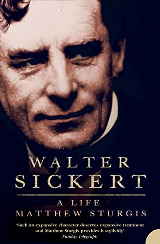 Walter Sickert: A Life (0007205279) by Matthew Sturgis
